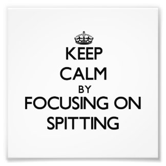 Keep Calm by focusing on Spitting Photographic Print