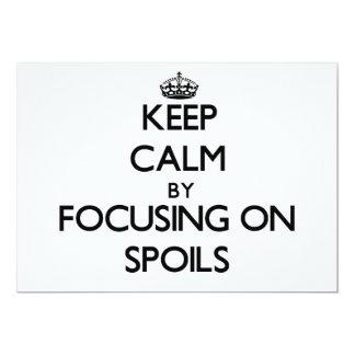 "Keep Calm by focusing on Spoils 5"" X 7"" Invitation Card"
