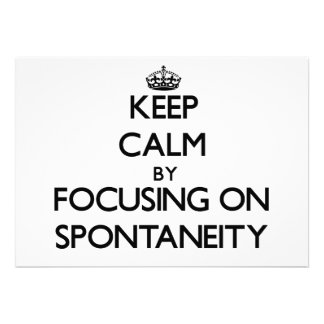 Keep Calm by focusing on Spontaneity Personalized Invite