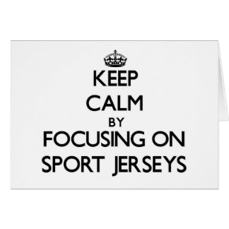 Keep Calm by focusing on Sport Jerseys Stationery Note Card