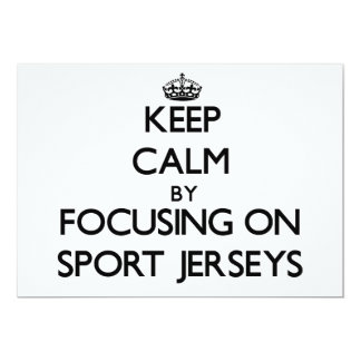 Keep Calm by focusing on Sport Jerseys Personalized Invitation