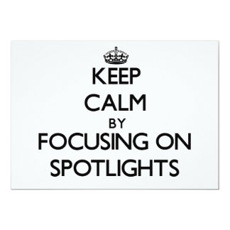 Keep Calm by focusing on Spotlights 5x7 Paper Invitation Card