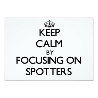 Keep Calm by focusing on Spotters Custom Invite