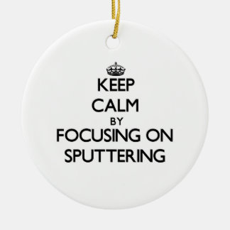 Keep Calm by focusing on Sputtering Double-Sided Ceramic Round Christmas Ornament