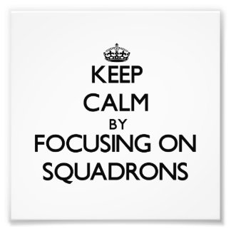 Keep Calm by focusing on Squadrons Photo Print