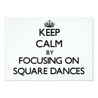 Keep Calm by focusing on Square Dances Custom Invitations