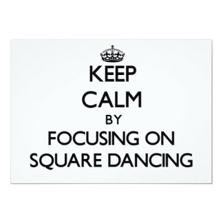 Keep Calm by focusing on Square Dancing 5x7 Paper Invitation Card