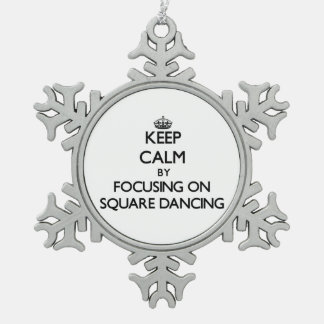 Keep Calm by focusing on Square Dancing Snowflake Pewter Christmas Ornament