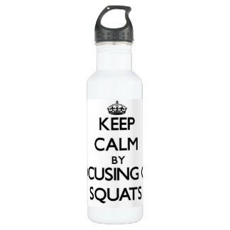 Keep Calm by focusing on Squats 24oz Water Bottle