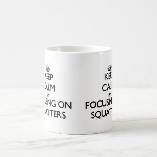 Keep Calm by focusing on Squatters Classic White Coffee Mug