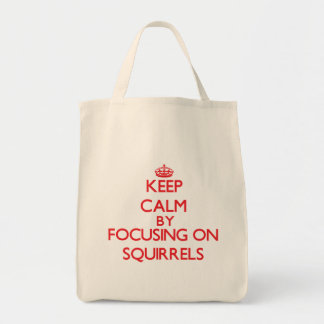Keep calm by focusing on Squirrels Tote Bag