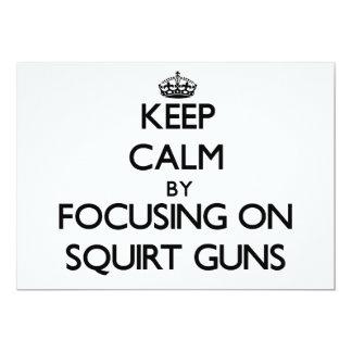 """Keep Calm by focusing on Squirt Guns 5"""" X 7"""" Invitation Card"""