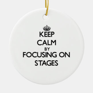 Keep Calm by focusing on Stages Double-Sided Ceramic Round Christmas Ornament