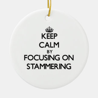 Keep Calm by focusing on Stammering Double-Sided Ceramic Round Christmas Ornament