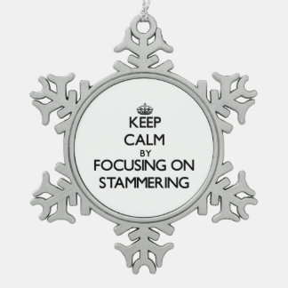 Keep Calm by focusing on Stammering Snowflake Pewter Christmas Ornament