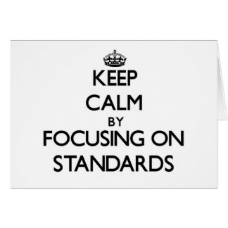 Keep Calm by focusing on Standards Card