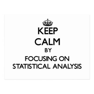 Keep Calm by focusing on Statistical Analysis Post Card