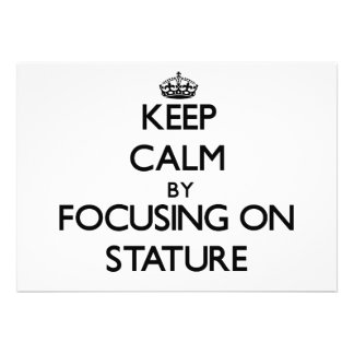 Keep Calm by focusing on Stature Personalized Invite