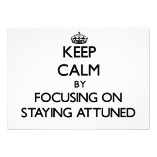 Keep Calm by focusing on Staying Attuned Custom Invites