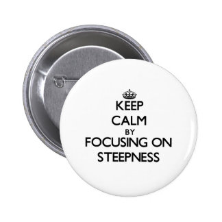 Keep Calm by focusing on Steepness Pin