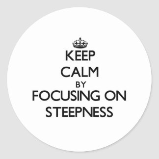 Keep Calm by focusing on Steepness Sticker