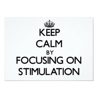 Keep Calm by focusing on Stimulation 5x7 Paper Invitation Card