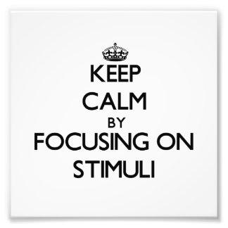 Keep Calm by focusing on Stimuli Photo