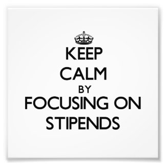 Keep Calm by focusing on Stipends Photo