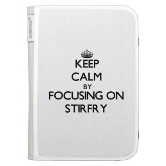 Keep Calm by focusing on Stirfry Kindle Keyboard Covers