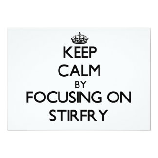 Keep Calm by focusing on Stirfry Personalized Announcements