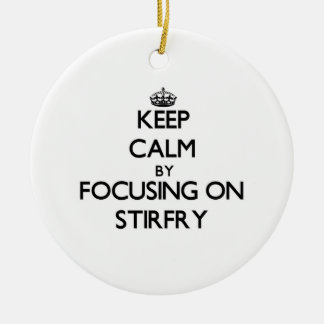 Keep Calm by focusing on Stirfry Christmas Ornaments
