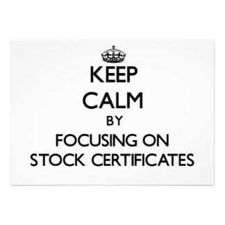 Keep Calm by focusing on Stock Certificates Custom Invitations