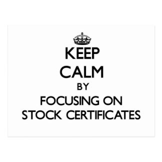 Keep Calm by focusing on Stock Certificates Post Cards