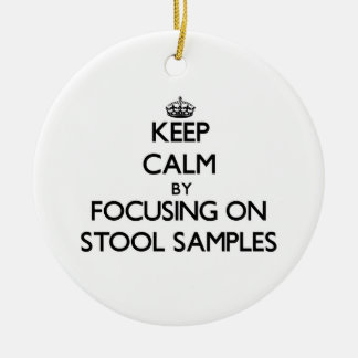 Keep Calm by focusing on Stool Samples Double-Sided Ceramic Round Christmas Ornament