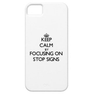 Keep Calm by focusing on Stop Signs iPhone 5 Cases