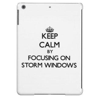 Keep Calm by focusing on Storm Windows iPad Air Cases