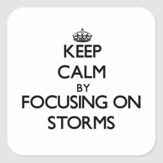 Keep Calm by focusing on Storms Sticker