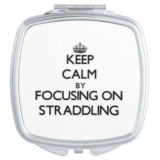 Keep Calm by focusing on Straddling Vanity Mirrors