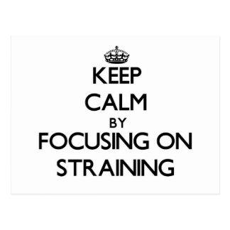 Keep Calm by focusing on Straining Postcard
