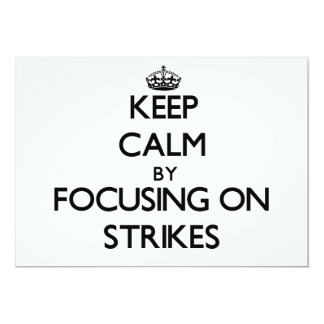 Keep Calm by focusing on Strikes Invites