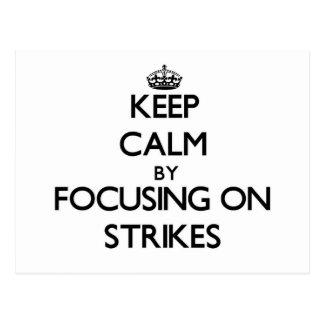 Keep Calm by focusing on Strikes Postcard