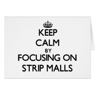 Keep Calm by focusing on Strip Malls Stationery Note Card