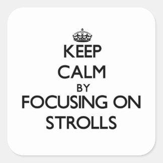 Keep Calm by focusing on Strolls Square Sticker