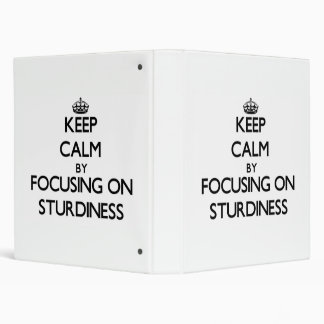 Keep Calm by focusing on Sturdiness Binder