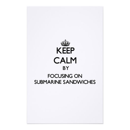 Keep Calm by focusing on Submarine Sandwiches Stationery Design