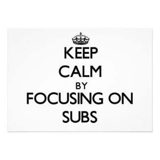 Keep Calm by focusing on Subs Personalized Announcement
