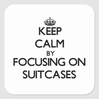 Keep Calm by focusing on Suitcases Stickers