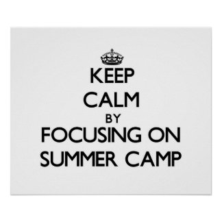 Keep Calm by focusing on Summer Camp Poster