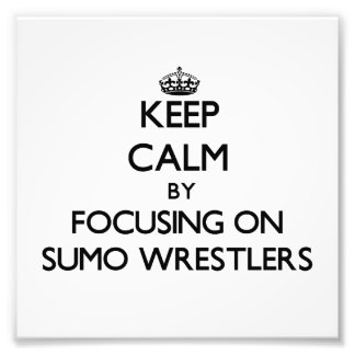 Keep Calm by focusing on Sumo Wrestlers Photo
