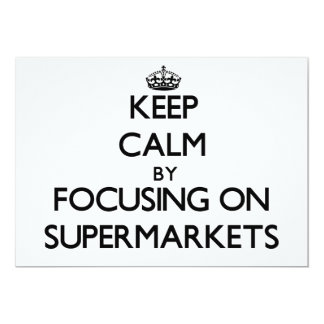 Keep Calm by focusing on Supermarkets 5x7 Paper Invitation Card